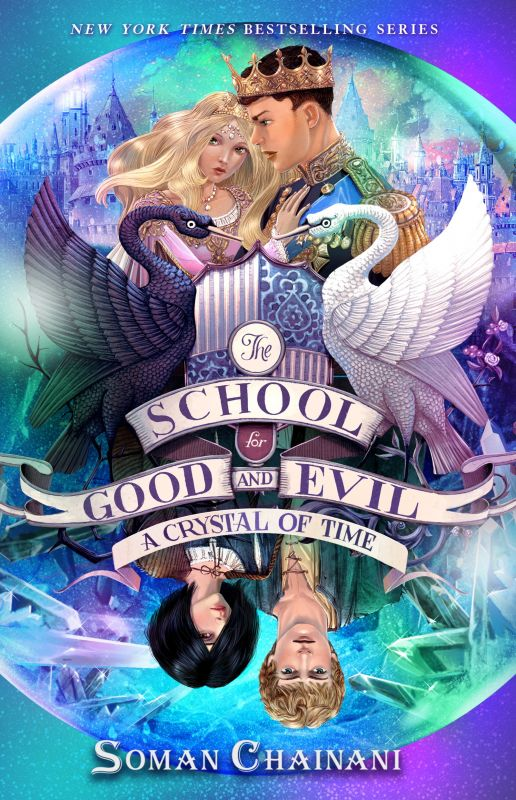 THE SCHOOL FOR GOOD AND EVIL :A CRYSTAL OF TIME (5)