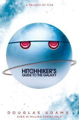 THE HITCHIKER'S GUIDE TO THE GALAXY: A TRILOGY IN FIVE PARTS