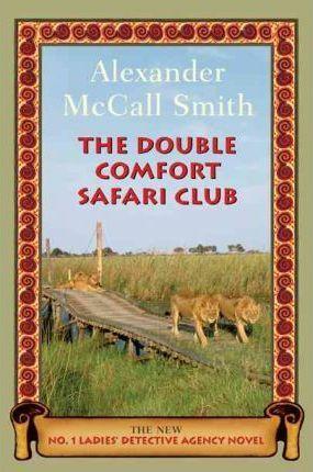 The Double Comfort Safari Club : The New No. 1 Ladies' Detective Agency Novel