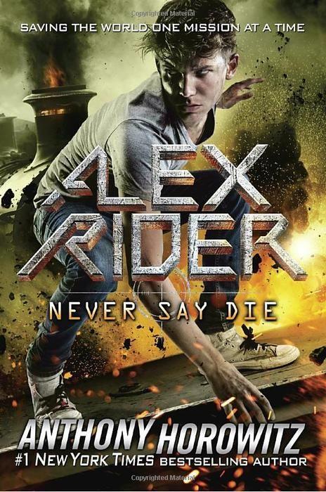 Alex Rider [11] : Never Say Die