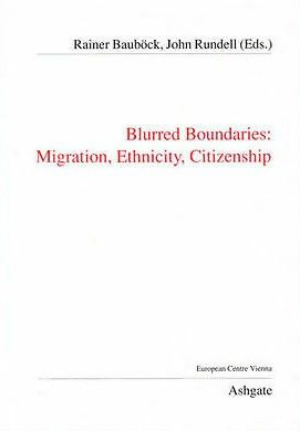 Bluerred Boundaries: Migration, ethnicity, Citizenship